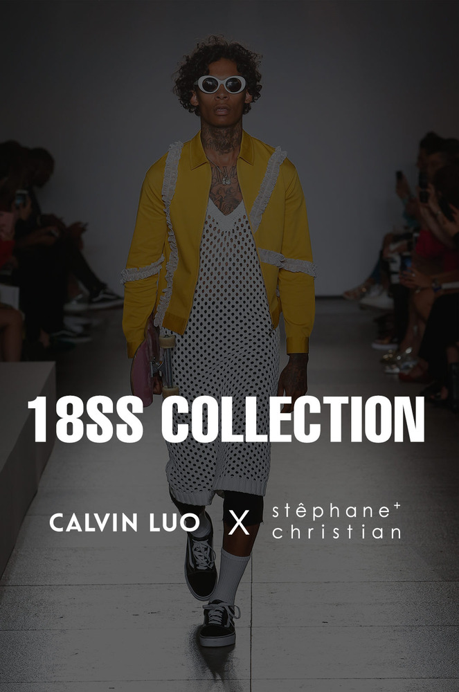 18 SS COLLECTION X CALVIN LUO